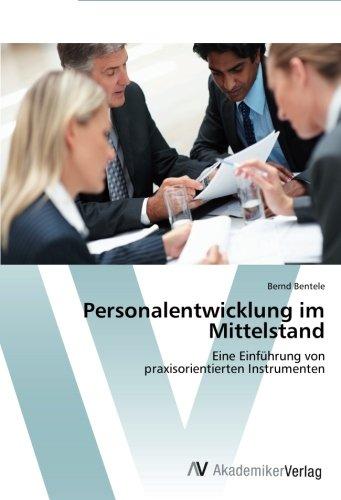 Personalentwicklung im Mittelstand: Eine Einführung von  praxisorientierten Instrumenten