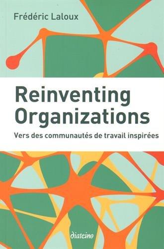Reinventing Organizations: Vers des communauts de travail inspires.