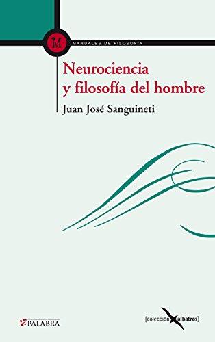 Neurociencia y filosofía del hombre (Albatros nº 22) por Juan José Sanguineti