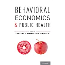 Behavioral Economics and Public Health (English Edition)