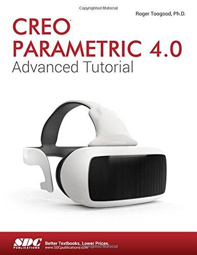 Creo Parametric 4.0 Advanced Tutorial (Creo Software)