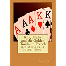 King Midas and the Golden Touch- in French: Roi Midas et le Golden Touch