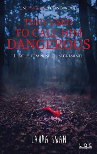 Sous l'emprise d'un criminel, Tome 1 : They used to call him dangerous