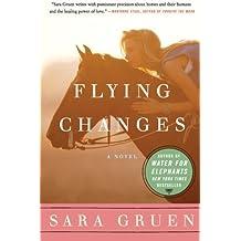 Flying Changes: A Novel by Gruen, Sara [Paperback(2007/4/3)]