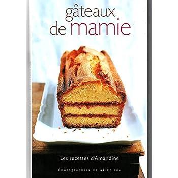 Gâteaux de mamie : Les recettes d'Amandine