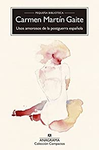 Usos amorosos de la posguerra española par Carmen Martín Gaite
