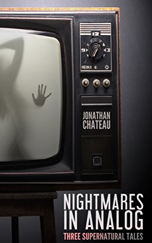 ebook: Nightmares in Analog: Three Supernatural Tales (B01CZAUBV0)