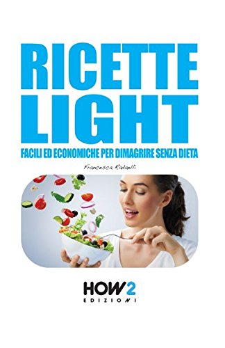 Zoom IMG-2 ricette light facili ed economiche