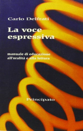 La voce espressiva. Corso di educazione all'oralità e alla lettura. Per le Scuole