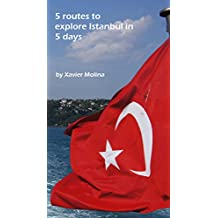 5 routes to explore Istanbul in 5 days (English Edition)