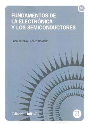 Fundamentos de la electrónica y los semiconductores (Manuales. Ingenierías y arquitectura) por Juan Antonio Leñero Bardallo
