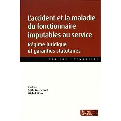 L?accident et la maladie du fonctionnaire imputables au service : Régime juridique et garanties statutaires