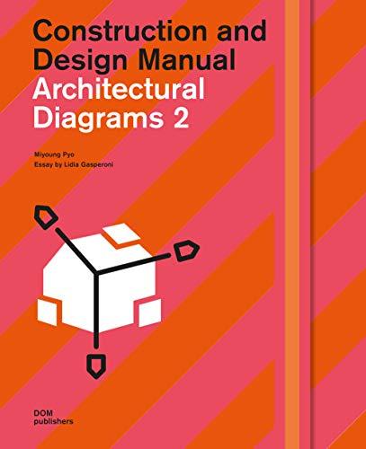 Architectural Diagrams 2: Construction and Design Manual (Architektur-diagrammen)