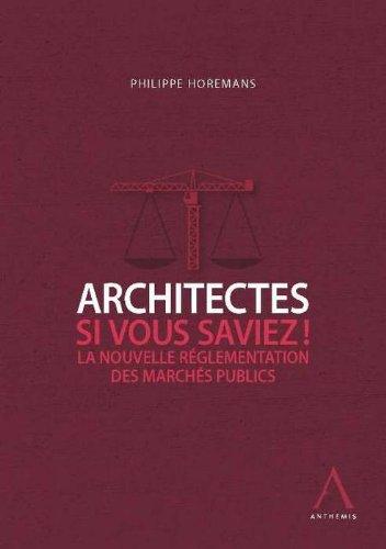Architectes, si vous saviez ! La nouvelle rglementation des marchs publics