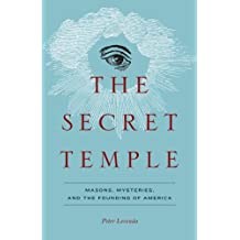 The Secret Temple: Masons, Mysteries, and the Founding of America by Peter Levenda (2009-04-10)