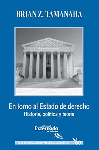 En torno al Estado de derecho. Historia, política y teoría por Tamanaha Brian