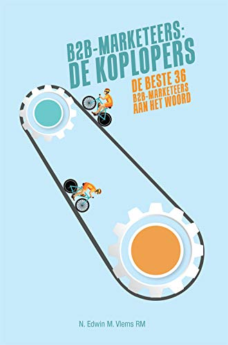 B2B-marketeers: De Koplopers (Dutch Edition)