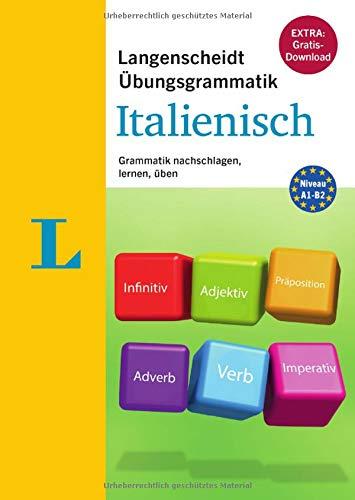 Langenscheidt Übungsgrammatik Italienisch - Buch mit PC-Software zum Download: Grammatik nachschlagen, lernen, üben (Die neue Übungsgrammatik)