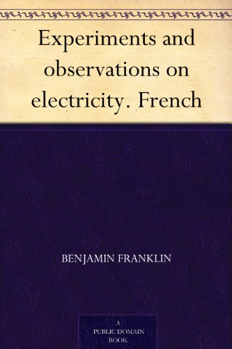 Experiments and observations on electricity. French par Benjamin Franklin