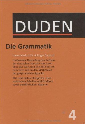 Der Duden in 12 Bänden - Das Standardwerk zur deutschen Sprache: Band 4. Grammatik der deutschen Gegenwartssprache. Allgemeine Grammatik