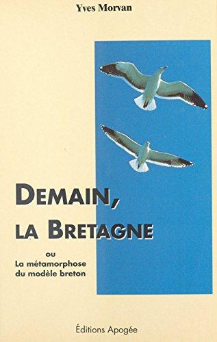 Demain, la Bretagne ou La métamorphose du modèle breton