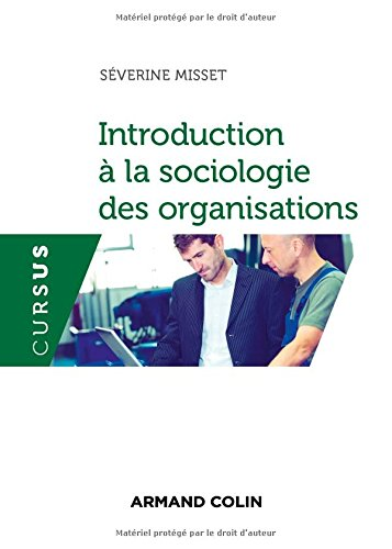 Introduction à la sociologie des organisations par Séverine Misset