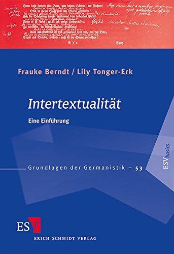 Intertextualität: Eine Einführung (Grundlagen der Germanistik (GrG), Band 53)