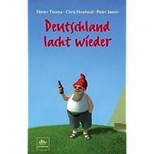 Deutschland lacht wieder: Das Leben der Deutschen im Spiegel ihrer Witze