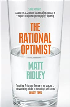 The Rational Optimist: How Prosperity Evolves by [Ridley, Matt]