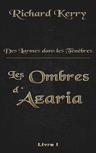 Couverture du livre Les Ombres d'Azaria, Tome 1: Des Larmes dans les Ténèbres