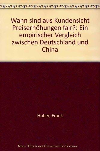 Wann sind aus Kundensicht Preiserhöhungen fair?: Ein empirischer Vergleich zwischen Deutschland und China