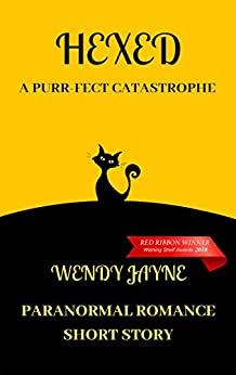 Hexed: A Purr-fect Catastrophe by [Jayne, Wendy]