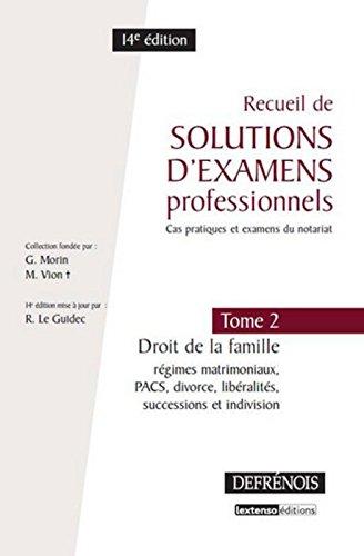 Recueil de solutions d'examens professionnels (cas pratiques et examens du notariat) T2. Droit de la