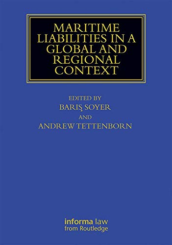 Maritime Liabilities in a Global and Regional Context (Maritime and Transport Law Library) (English Edition)