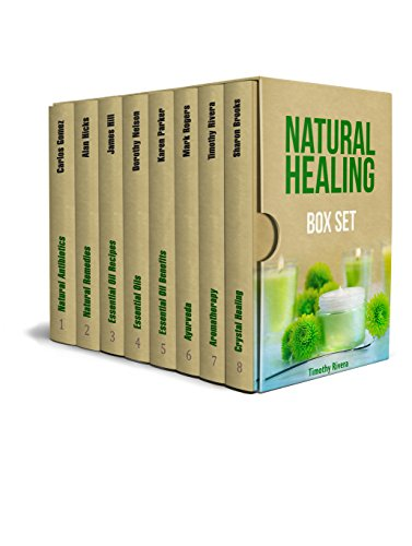 Natural Healing Box Set: The Best Guides About Healing Power of Crystals, Natural Antibiotics, Essential oils and Ayurveda