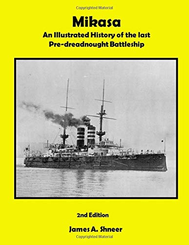 Price comparison product image Mikasa: An Illustrated History of the last Pre-dreadnaught Battleship