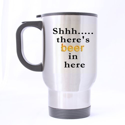 XOX-T Awesome Travel Coffee or Tea Mug with Shhh,there is beer in here funny saying two sides designed styleCustom Stainless Steel 14-Ounce Travel Mug (sliver) color-6