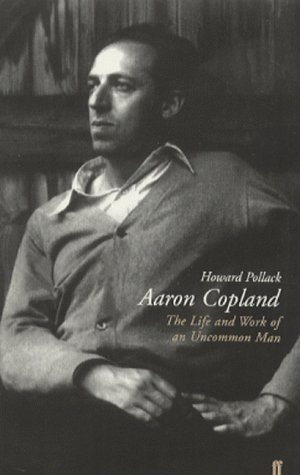 Aaron Copland: The Life and Work of an Uncommon Man by Howard Pollack (2000-04-03)