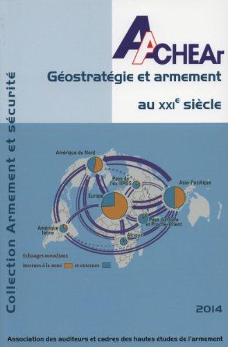 Géostratégie et armement au XXIe siècle - Actes du colloque Sécurité et armement par Association des auditeurs du centre des hautes études de l'armement (AA-CHEAR)