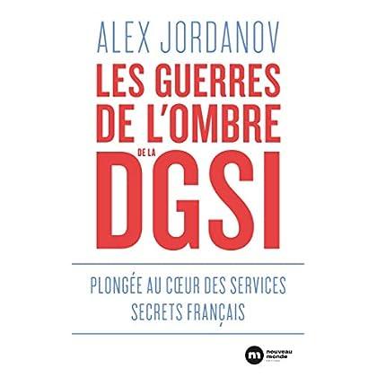 Les guerres de l'ombre de la DGSI: Plongée au cœur des services secrets français (DOCUMENTS)