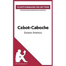 Cabot-Caboche de Daniel Pennac: Questionnaire de lecture (French Edition)
