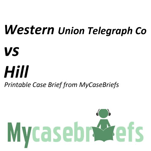western-union-telegraph-co-vs-hill-printable-case-brief-from-mycasebriefs-torts-english-edition