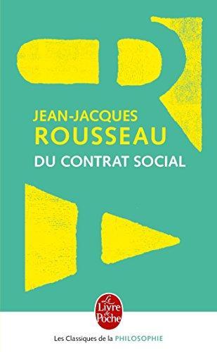 Du contrat social, ou, Principes de droit politique et autres écrits autour Du contrat social par Jean-Jacques Rousseau