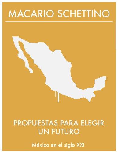 Propuestas para elegir un futuro (Spanish Edition)