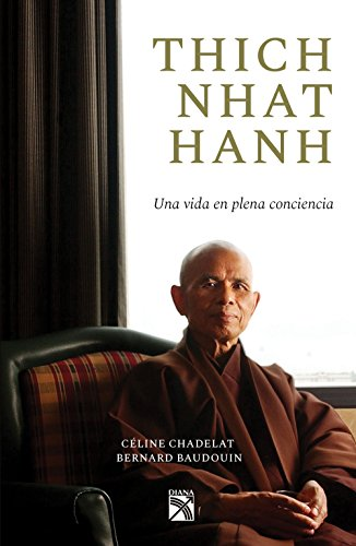 Thich Nhat Hanh: Cómo alcanzar la plenitud por Bernard Baudouin