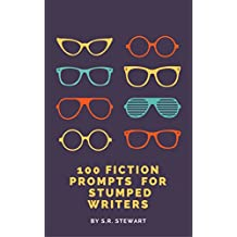 100 FICTION PROMPTS  FOR  STUMPED WRITERS (English Edition)