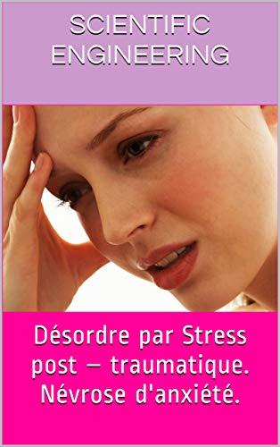 Couverture du livre Désordre par Stress post - traumatique. Névrose d'anxiété. (La logistique. Aéronautique. Automobile. Ocio. Histoire. t. 9)
