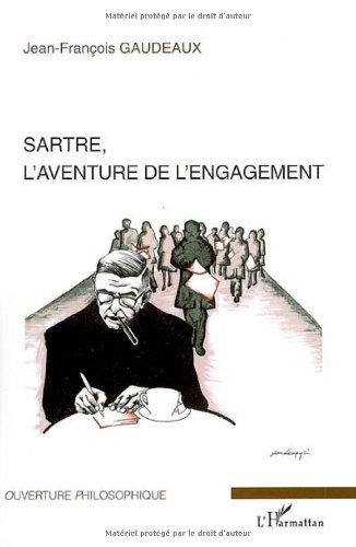 Sartre, l'aventure de l'engagement par Jean-François Gaudeaux