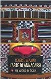 L'arte di annacarsi. Un viaggio in Sicilia
