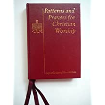 Patterns and Prayers for Christian Worship: Guidebook for Worship Leaders